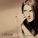 On ne change pas/Celine Dion