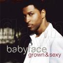 Grown & Sexy/Babyface