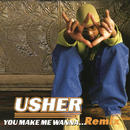 You Make Me Wanna... (Remix)/Usher