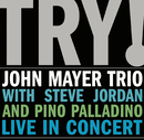 TRY!/John Mayer Trio