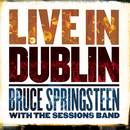 Live In Dublin/Bruce Springsteen with the Sessions Band