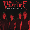 Your Betrayal/Bullet For My Valentine