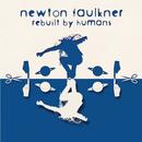 Rebuilt By Humans/Newton Faulkner