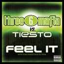 Feel It (Explicit Album Version)/Three 6 Mafia vs. Tiësto with Sean Kingston and Flo Rida