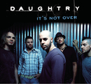 It's Not Over/Daughtry