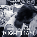 Don't You Know/Nightman