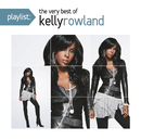 Playlist: The Very Best Of Kelly Rowland/Kelly Rowland