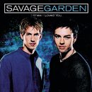 I Knew I Loved You/SAVAGE GARDEN