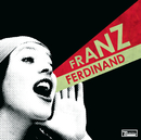 You Could Have It So Much Better/Franz Ferdinand