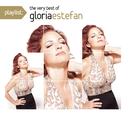 Playlist: The Very Best Of Gloria Estefan/Gloria Estefan
