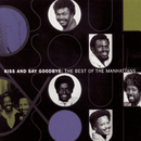 The Best Of The Manhattans:  Kiss And Say Goodbye/Manhattans
