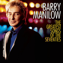 The Greatest Songs Of The Seventies/Barry Manilow