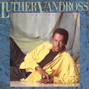 Give Me The Reason/Luther Vandross