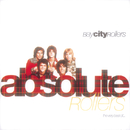Absolute Rollers-The Very Best Of Bay City Rollers/Bay City Rollers