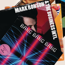 Bang Bang Bang/Mark Ronson & The Business Intl