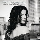 Loving You Is Easy Remixes/Sarah McLachlan