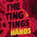 Hands/The Ting Tings