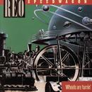 Wheels Are Turnin'/REO Speedwagon
