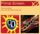 Screamadelica / Give Out But Don't Give Up/PRIMAL SCREAM