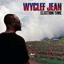 Election Time/Wyclef Jean