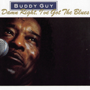 Damn Right, I've Got The Blues/Buddy Guy