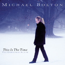 This Is The Time - The Christmas Album/Michael Bolton