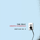 Acoustic In Nashville - Bootleg No. 2/The Fray