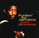 Funkin' For Jamaica/Tom Browne