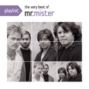Playlist: The Very Best Of Mr. Mister/Mr. Mister