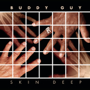 Skin Deep/Buddy Guy