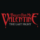 The Last Fight/Bullet For My Valentine