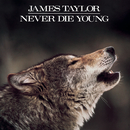 Never Die Young/James Taylor