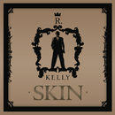 Skin (Main Version)/R. Kelly