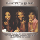 This Is The Remix/DESTINY'S CHILD
