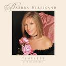 Timeless - Live In Concert/Barbra Streisand