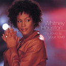 Dance Vault Mixes - My Love Is Your Love/Whitney Houston