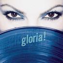 gloria!/Gloria Estefan