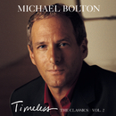 Timeless (The Classics) Vol. 2/Michael Bolton