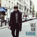 Rearrange/Miles Kane