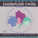 The Best of Thompson Twins  Greatest Mixes/Thompson Twins
