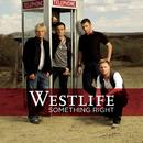 Something Right (Single Mix)/Westlife