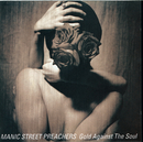 GOLD AGAINST THE SOUL/MANIC STREET PREACHERS