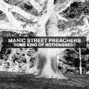 Some Kind Of Nothingness/Manic Street Preachers