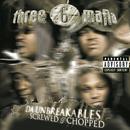 Da Unbreakables: Screwed & Chopped/Three 6 Mafia