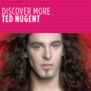 Discover More/Ted Nugent