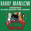 "Christmas Is Just Around The Corner (From ""Cranberry Christmas"")/Barry Manilow"