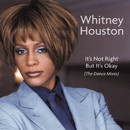 Dance Vault Remixes - It's Not Right But It's Okay/Whitney Houston