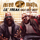 Lil' Freak (Ugh Ugh Ugh) (Clean Album Version featuring Webbie)/Three 6 Mafia