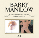 If I Should Love Again / Summer Of '78/Barry Manilow