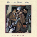 Hot House/Bruce Hornsby & The Range